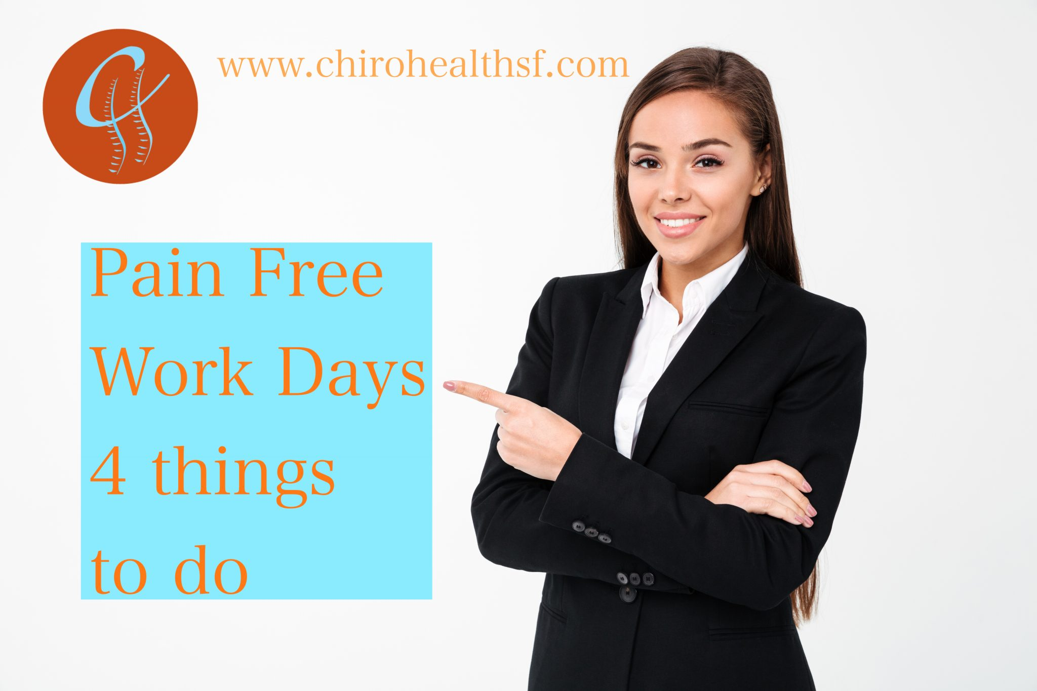 Pain-Free Workdays- 4 things to do!